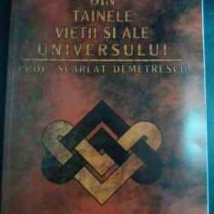 Din Tainele Vietii Si Ale Universului - Scarlat Demetrescu ,543597