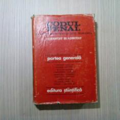 CODUL PENAL al R.S.R. - Adnotat * Partea Generala - Teodor Vasiliu - 1972, 771p., Alta editura