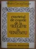 W. G. Berger - Cvartetul de coarde de la Reger la Enescu