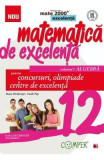 Matematica de excelenta - Clasa 12 Vol.1: Algebra. Pentru concursuri, olimpiade si Centre de excelenta