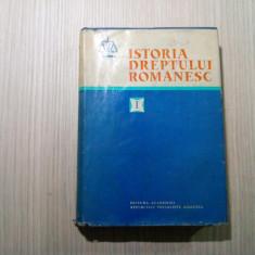 ISTORIA DREPTULUI ROMANESC * Vol. I - Vladimir Hanga - Academiei, 1980, 664 p., Trei