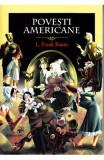 Povesti americane - L. Frank Baum, L. Frank Baum
