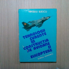 TEHNOLOGII CURENTE IN CONSTRUCTIA DE AVIOANE SI ELICOPTERE - Vol.I - V. Iliescu
