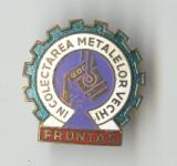 FRUNTAS in COLECTAREA METALELOR 1970 CEAUSESCU - Insigna email SUPERBA, Romania de la 1950