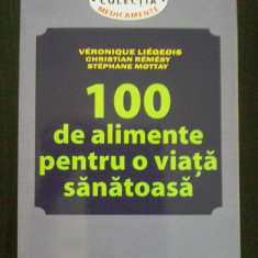 Veronique Liegeois, Christian Remesy - 100 de alimente pentru o viata sanatoasa