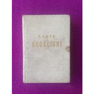 Carte de rugaciuni pentru toate zilele trebuitoare fiecarui crestin/1942