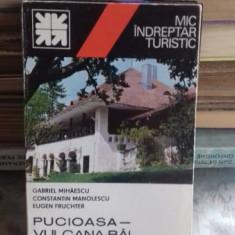 MIC INDREPTAR TURISTIC PUCIOASA VULCANA-BAI -GABRIEL MIHAESCU
