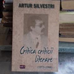 CRITICA CRITICII LITERARE - ARTUR SILVESTRI VOL.1