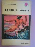 Taurul marii-Ion Marin Sadoveanu-Ed.Tineretului-coectia Cutezatorii