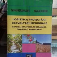 LOGISTICA PROIECTARII DEZVOLTARII REGIONALE - GHEORGHE MANOLESCU