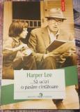 Harper Lee - Sa ucizi o pasare cantatoare, Polirom, 2013, Harper Lee