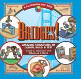 Bridges: Amazing Structures to Design, Build & Test, Hardcover