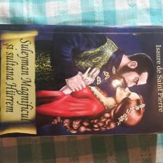 Suleyman magnificul si sultana Hurrem Isaure de  Saint Pierre