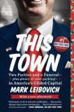 This Town: Two Parties and a Funeral-Plus, Plenty of Valet Parking!-In America's Gilded Cap Ital, Paperback, Penguin Books