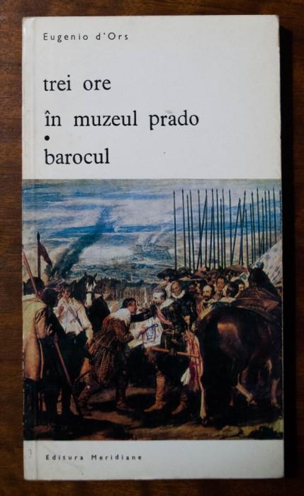 Eugenio d'Ors - Trei ore în Muzeul Prado/ Barocul