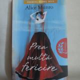 """Alice Munro - """"Prea multa fericire"""", Ed. Litera, 380 pg."""