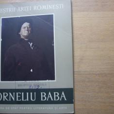MAESTRII  ARTEI  ROMANESTI.  CORNELIU  BABA  *