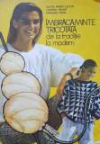 IMBRACAMINTE TRICOTATA de la traditie la modern - Elena Panait-Lecca