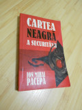 ION MIHAI PACEPA--CARTEA NEAGRA A SECURITATII