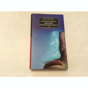 Ultrasentimente. Mieii primi. Fantana somnambula Adrian Paunescu-RF14/1