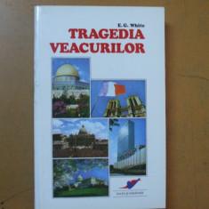 Tragedia veacurilor E. G. White Bucuresti 2000