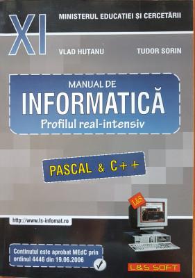MANUAL INFORMATICA CLASA A XI-A Pascal & C++  real intensiv Hutanu, Tudor Sorin foto