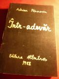Adrian Paunescu - Intr-adevar - Ed. Albatros 1988 , desen Andrei Paunescu , 496p