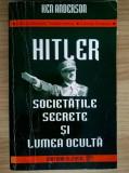 Ken Anderson - Hitler, societatile secrete si lumea oculta