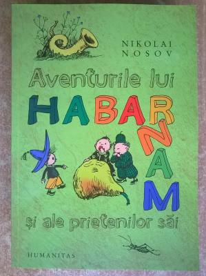 Nikolai Nosov - Aventurile lui Habarnam si ale prietenilor sai {Humanitas, 2010} foto