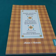 POVEȘTILE BUCĂTĂRIEI ROMÂNEȘTI *VOLUMUL DOI/RADU ANTON ROMAN/MUNTENIA/2010