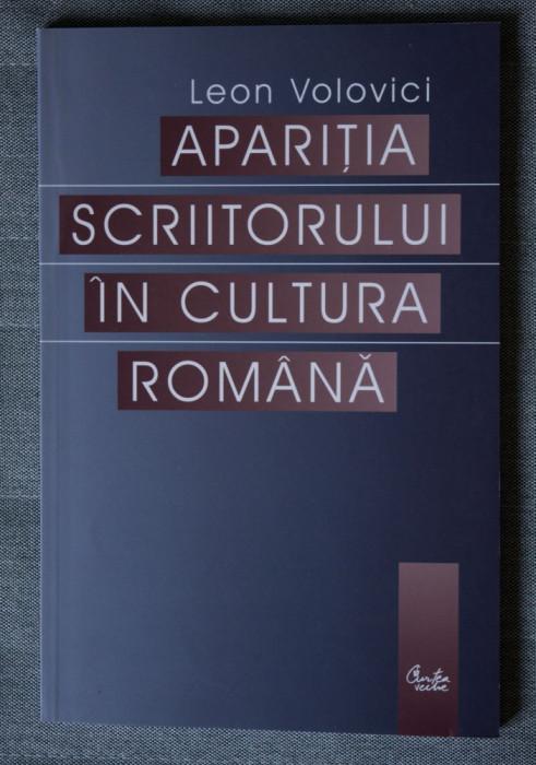 Leon Volovici -Apariția scriitorului în cultura română(ediția a II-a, revizuită)