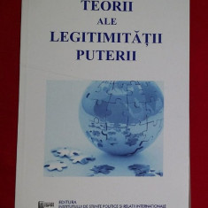 Teorii ale legitimitatii puterii / coord. G. Tanasescu