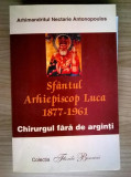 Nectarie Antonopoulos - Sfantul Arhiepiscop Luca 1877-1961