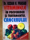 Kedar N. Prasad - Vitaminele in prevenirea si tratamentul cancerului