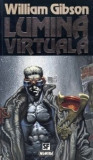 William Gibson - Lumină virtuală