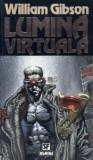 William Gibson - Lumină virtuală