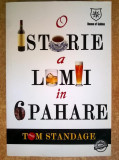 Tom Standage - O istorie a lumii in 6 pahare