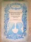 Iulia Hasdeu - Mademoiselle Maussade/Domnisoara Ursuza