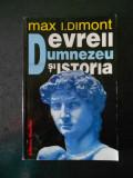 MAX I. DIMONT - EVREII, DUMNEZEU SI ISTORIA