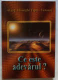 Gheorghe Tepes Greurus - Ce Este Adevarul? (religie - despre crestinism), Alta editura