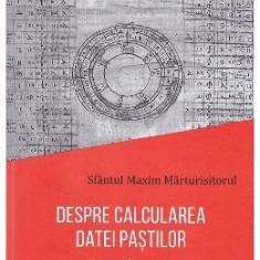 Despre calcularea datei Pastilor - Sfantul Maxim Marturisitorul