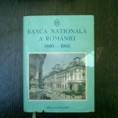 Banca Nationala a Romaniei 1880-1995 - George G. Potra, Dan Ghinea, George Potra