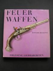 Arme  de  foc.  Feuer  Waffen  - Howard  Ricketts.  Prezinta  140  piese foto