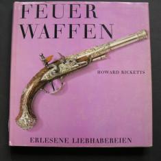 Arme  de  foc.  Feuer  Waffen  - Howard  Ricketts.  Prezinta  140  piese