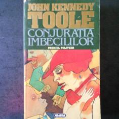 JOHN KENNEDY TOOLE - CONJURATIA IMBECILILOR