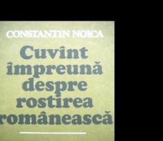 Constantin Noica , Cuvant impreuna despre rostirea romanesca foto
