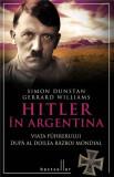 Hitler in Argentina   Simon Dunstan, Gerrard Williams, litera