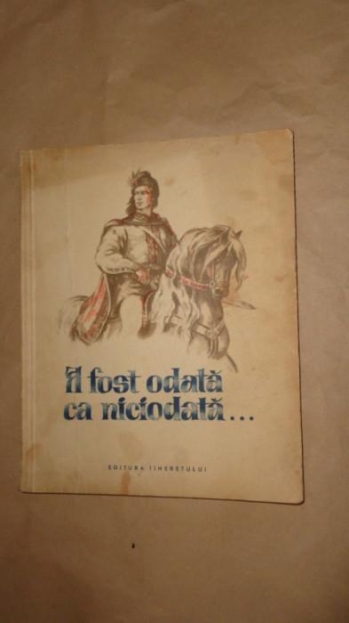 A fost odata ca niciodata / basme si povesti ( ilustratii Iura Darie / an 1955