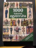 1000  uniforme  militare   de la inceputuri pana azi. Format mare, full color