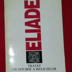 Tratat de istorie a religiilor  / Mircea Eliade